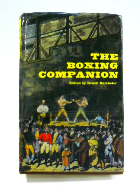 The Boxing Companion By Denzil Batchelor (ed)