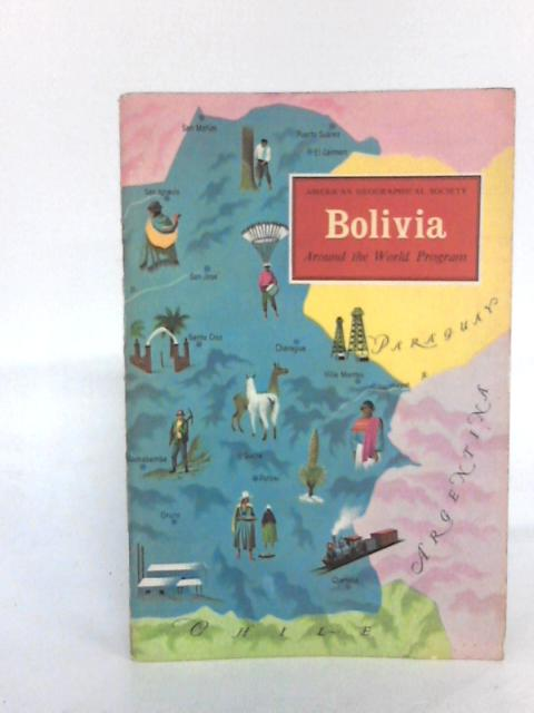Bolivia (American Geographical Society Around the World Program) By Parker Hanson, Earl