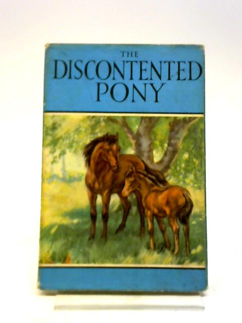 The Discontented Pony by Noel Barr