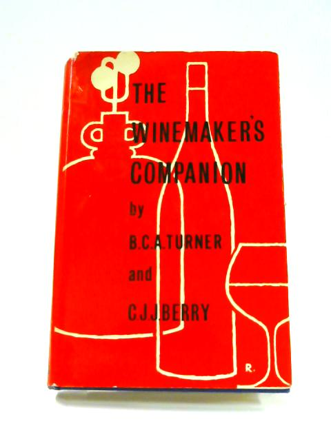 The Winemaker's Companion By Turner & Berry