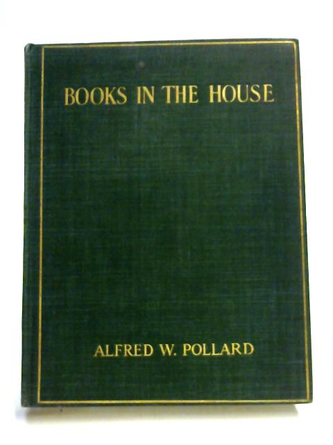Books In the House by Alfred W. Pollard