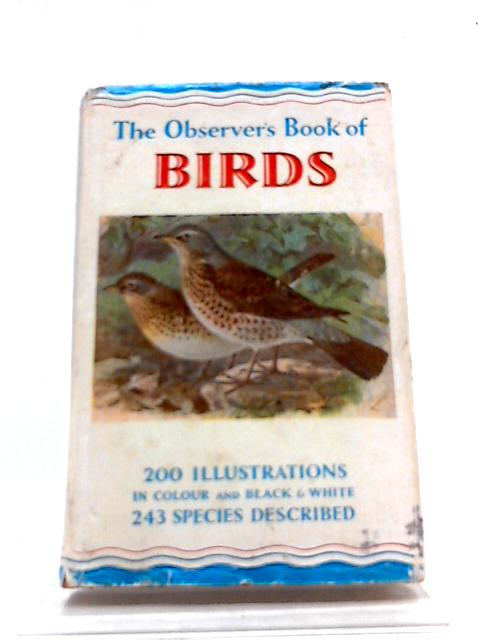 The Observer's Book of Birds,Describing Two Hundred and Forty-Three Species with 200 Illustrations 100 of which are in Full Colour.(The Observer's Pocket Series) by S. Vere Benson