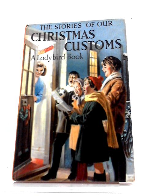 The Stories of Our Christmas Customs (Ladybird books) by Norah Florence Pearson