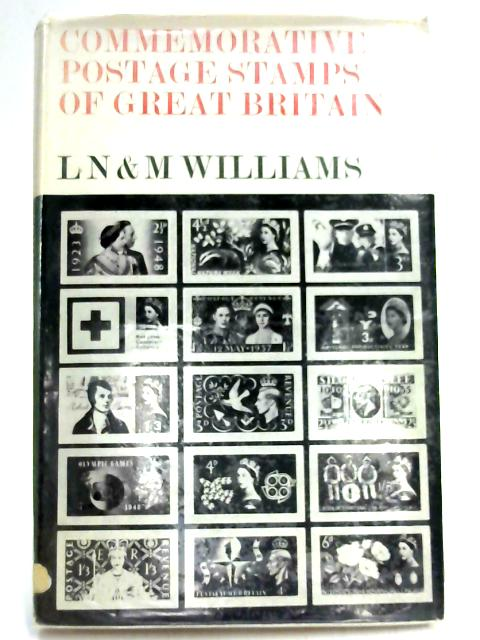 Commemorative Postage Stamps of Great Britain 1890-1966 By L N Williams