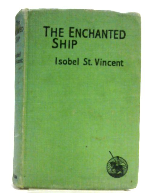 The Enchanted Ship By Isobel St. Vincent