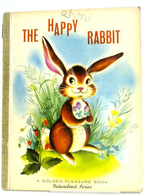 The Happy Rabbit By Patricia Barton