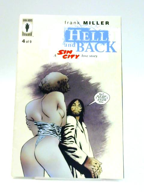 Hell and Back: A Sin City Love Story No. 4 of 9 by Frank Miller