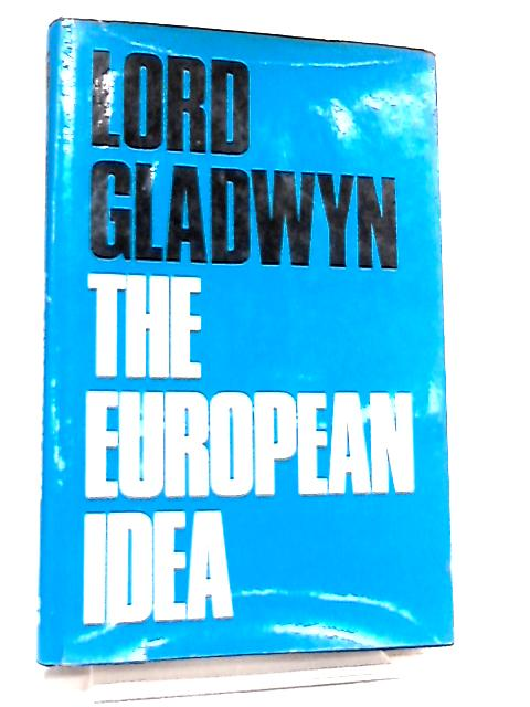 The European Idea by Lord Gladwyn