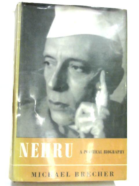Nehru - A Political Biography By Michael Brecher