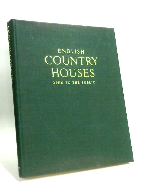 English Country Houses, Open to the Public By Christopher Hussey
