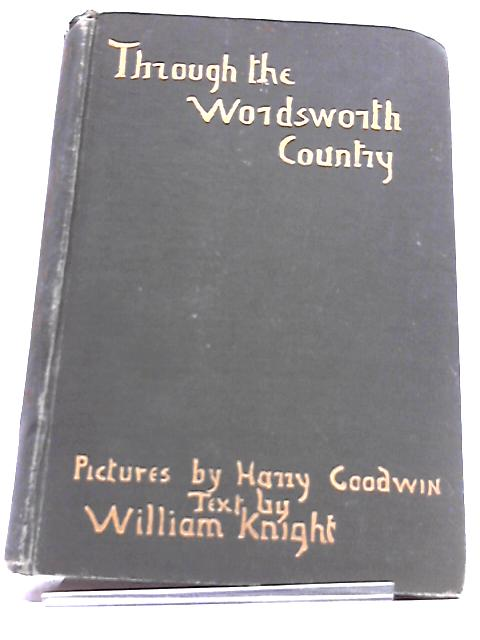 Through The Wordsworth Country By William Knight