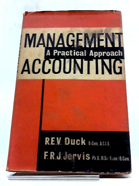Management Accounting By R.E.V. Duck