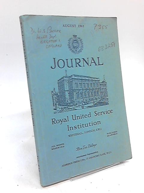 Journal of the Royal United Service Institution: Vol. CVI, May 1961 by Council By Anon