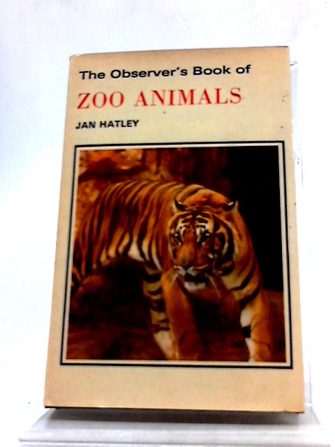 The Observer's Book of Zoo Animals by Jan Hatley