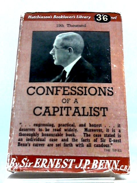 The Confessions of a Capitalist by Ernest Benn