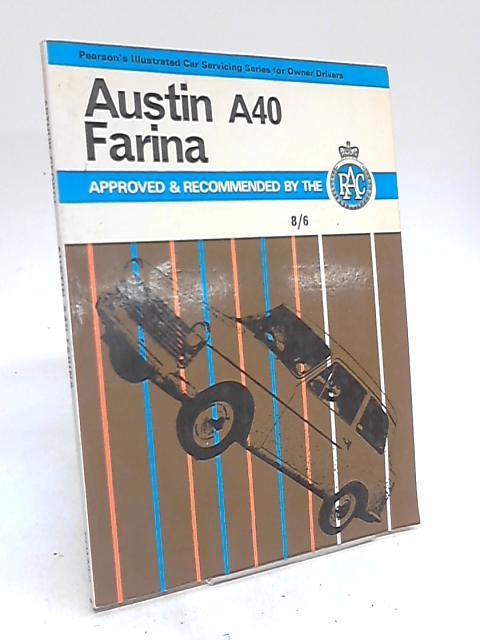 Austin A40 Farina. Pearson's Car Servicing Series by Arthur George