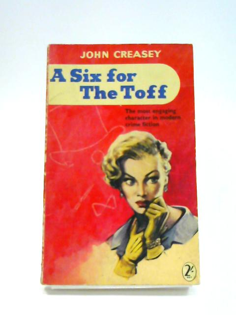 A Six for the Toff By John Creasey