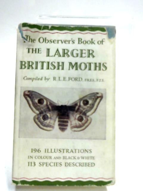 Observer's Book of the Larger British Moths by R. L. E. Ford