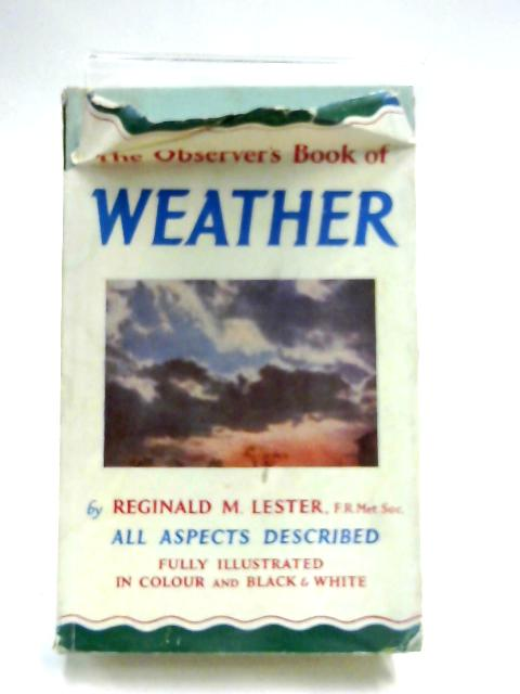 Observer's Book of Weather by Reginald M. Lester