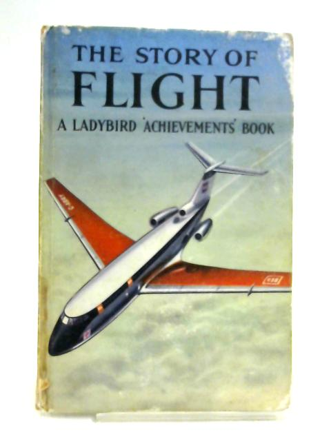 The Story of Flight (Ladybird books) by Richard Bowood