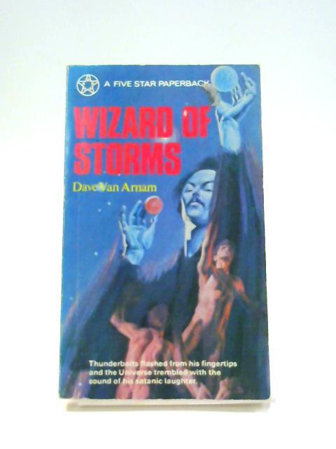 Wizard Of Storms by Dave Van Arnam