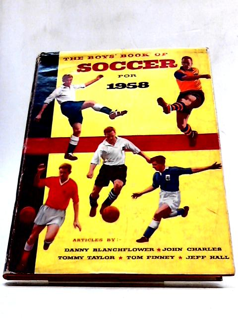 The Boys' Book of Soccer for 1958 By Various