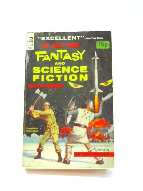 The Best From Fantasy And Science Fiction: Sixth Series by Anthony Boucher (ed)