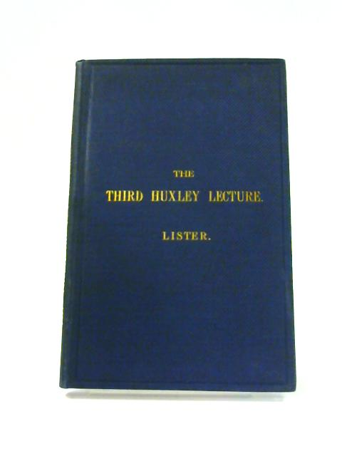 The Third Huxley Lecture By Lord Lister