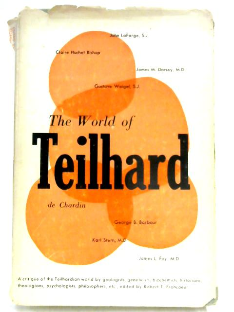 The World of Teilhard By Robert T. Francoeur