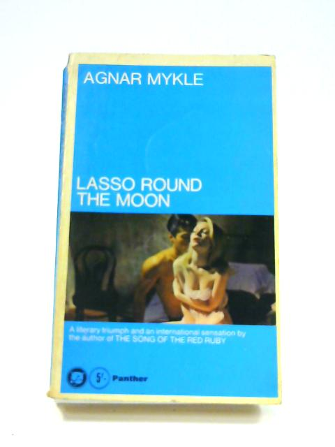 Lasso Round the Moon by Agnar Mykle