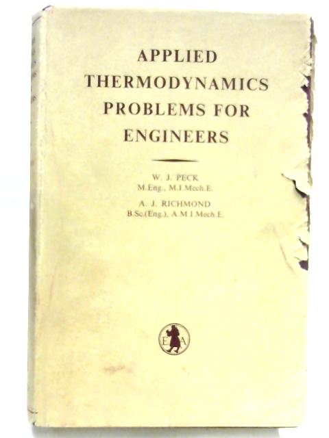 Applied Thermodynamics Problems For Engineers By W.J. Peck & A.J. Richmond
