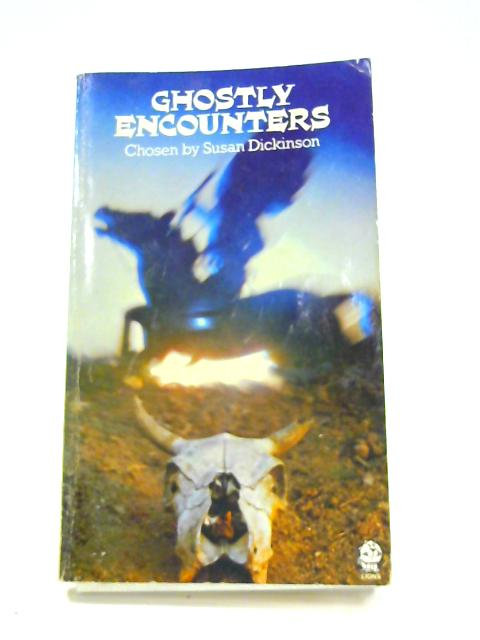 Ghostly Encounters By Susan Dickinson (ed)