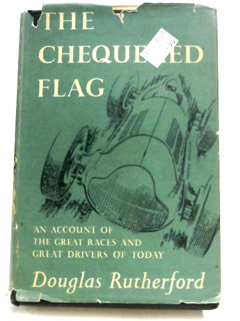 The Chequered Flag by Douglas Rutherford