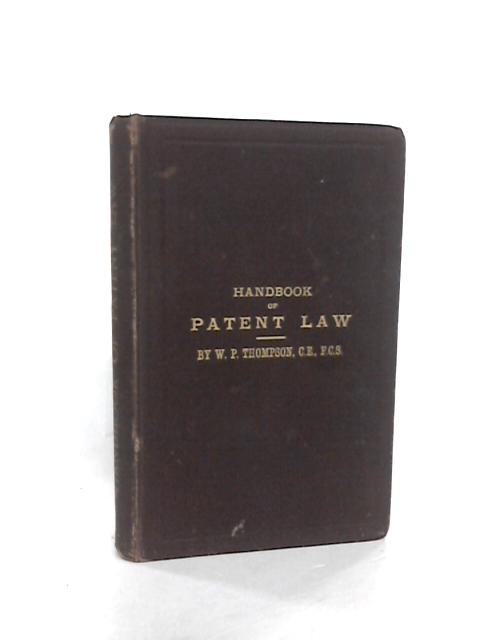 Handbook of patent law of all countries by Thompson, W. P
