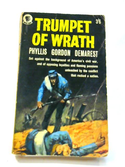 Trumpet of Wrath By Phyllis Gordon Demarest