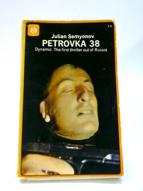Petrovka 38 by Julian Semyonov