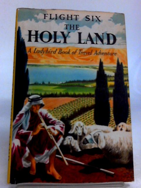 Flight Six: The Holy Land by David Scott Daniell