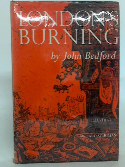 London's Burning By John Bedford