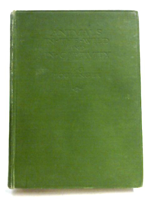 Animals in the Wild and in Captivity By E.G. Boulenger