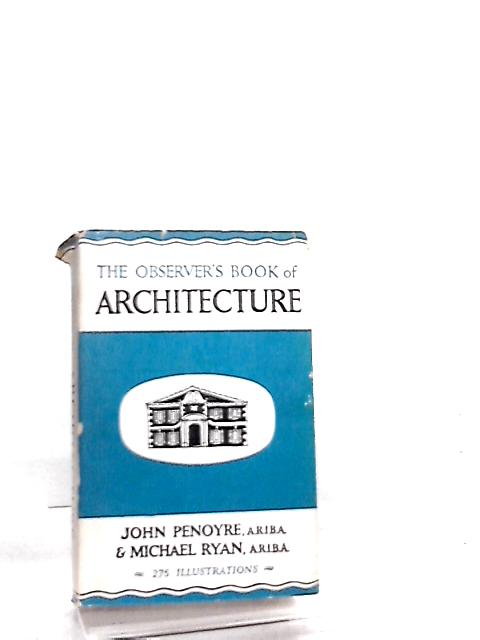 The Observer's Book of Architecture by John Penoyre, Michael Ryan