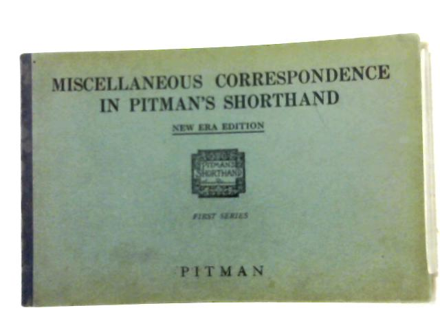 Miscellaneous Correspondence in Pitman's Shorthand: First Series by Unknown