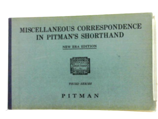 Miscellaneous Correspondence in Pitman's Shorthand: Third Series by Unknown