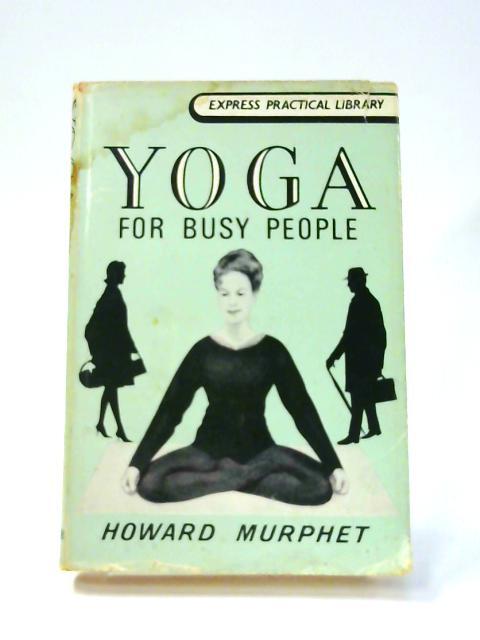 Yoga for Busy People by Howard Murphet