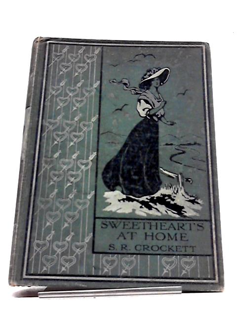 Sweethearts at Home by S.R. Crockett