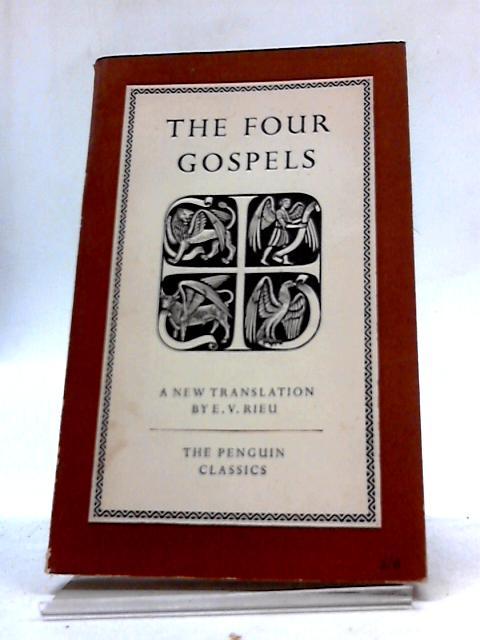 The four gospels : a new translation by E V Rieu