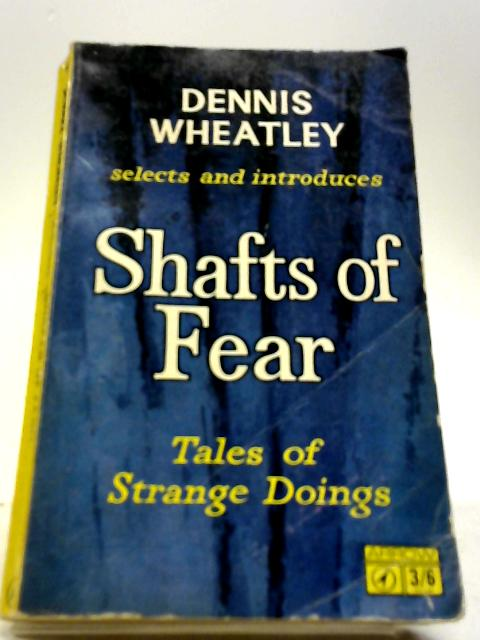 Shafts of Fear by Wheatley, Dennis