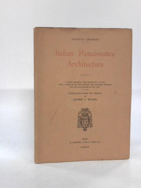 Italian Renaissance Architecture. by Gromort, Georges (trans George F. Waters).
