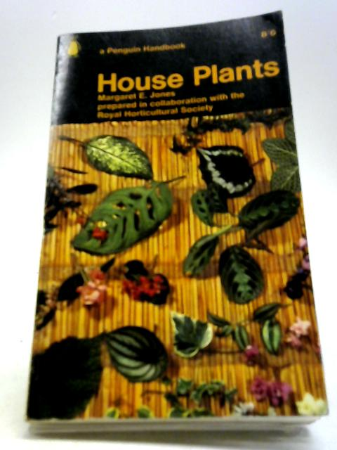 House Plants by Jones, Margaret E.