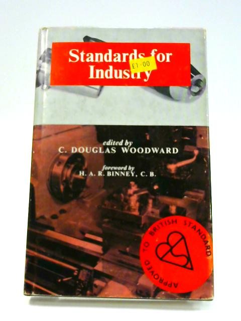 Standards for Industry by Cecil Douglas Woodward