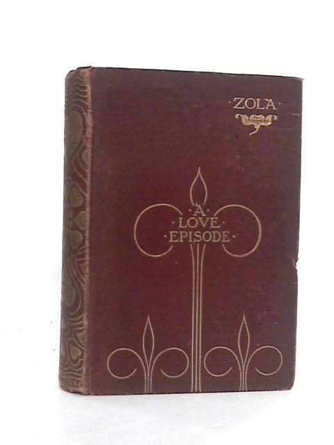 A Love Episode. by Zola, Emile and Thevenot, E.